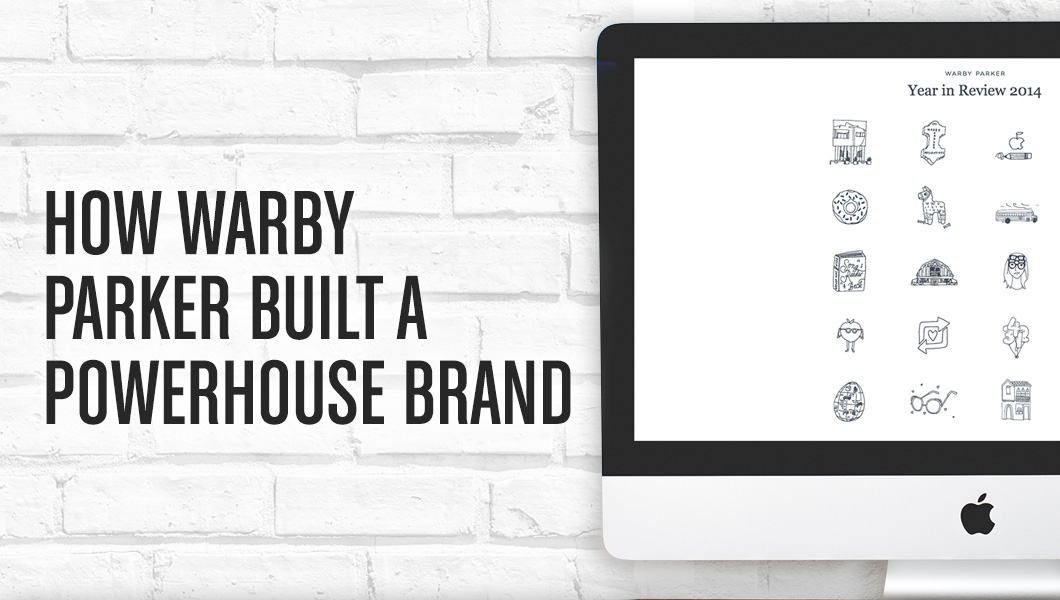 How Warby Parker built a powerhouse brand -